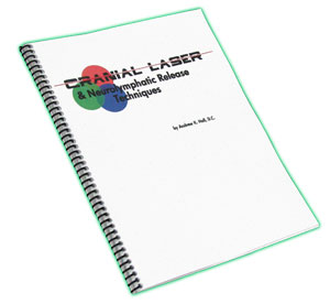 Cranial Laser & Neurolymphatic Release Techniques Manual (CLNRT) by Dr. Andrew K. Hall